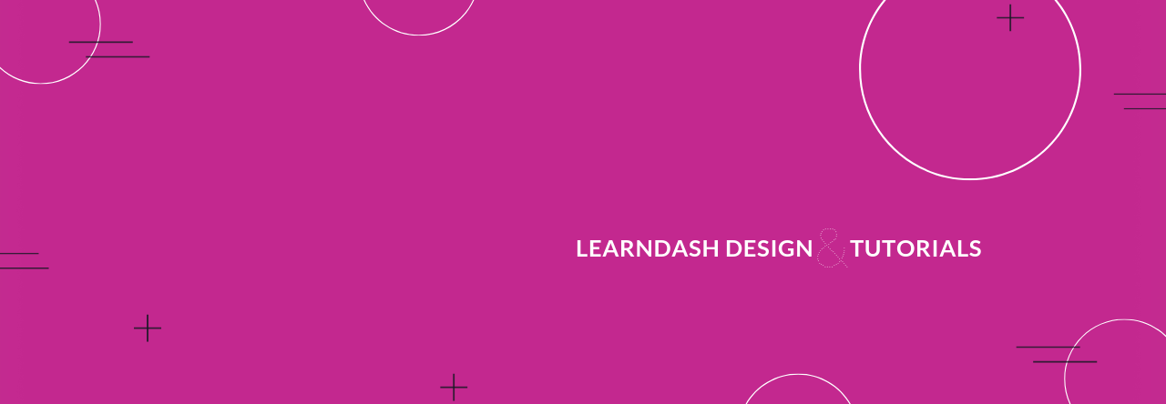 LearnDash Design & Tutorials